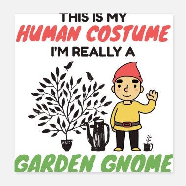 Sour This Is My Human Costume I'm Really A Garden Gnome - Poster 20x20 cm