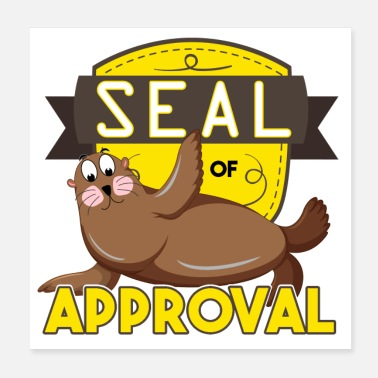 Sea Lion Seal of Approval Seal approved happy cute okay - Poster 20x20 cm
