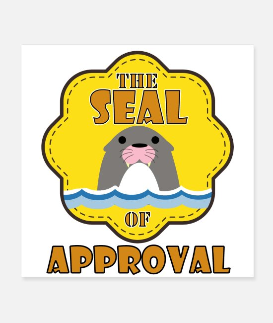 Geek Posters - Seal of approval sweet sea seals sign - Posters white