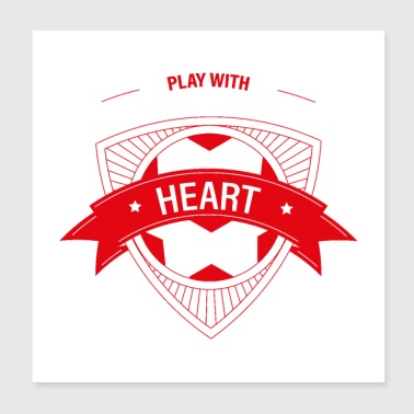 Fussball soccer football ball - play with heart - - Poster 20x20 cm