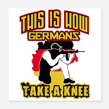 Paintball Army This is how Germans Take a Knee German Flag - Poster 20x20 cm