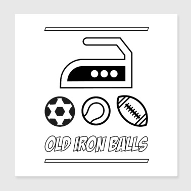Funny Visual Pun – Old Iron Balls - Poster 20x20 cm