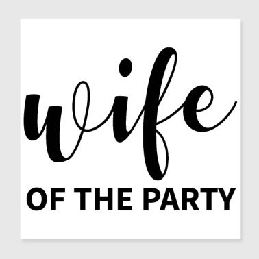 Wedding woman the party gift idea - Poster 20x20 cm