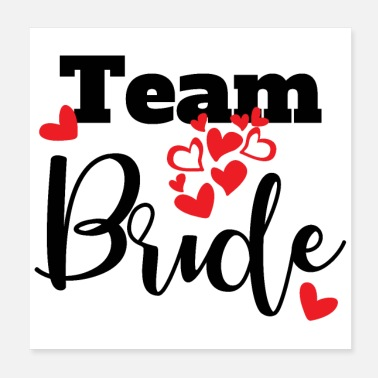 Bride Bachelor Party Team Bride Gift Idea - Poster 20x20 cm