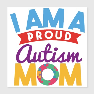 I am a proud autism mom - Poster 20x20 cm