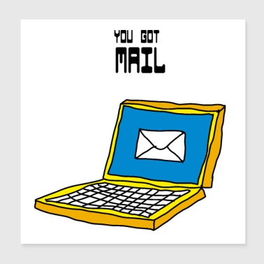 You got mail laptop email mail email notebook - Poster 20x20 cm