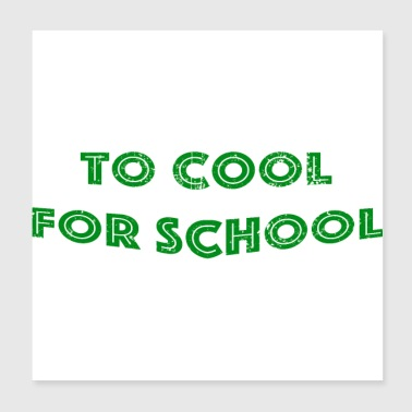 to cool for school - Poster 20x20 cm