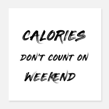 Weekend CALORIES - Poster