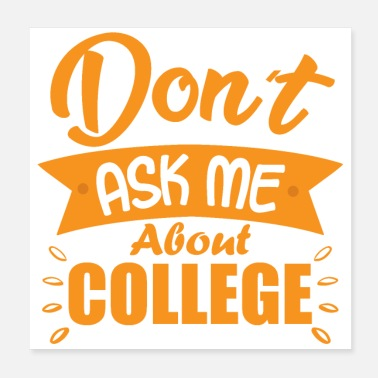 College Ask me - Do not ask me about studying - Poster