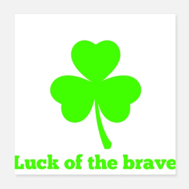 Irland Luck of the brave - Poster 20x20 cm