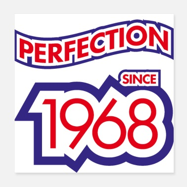 Since Perfection since 1968 - Poster