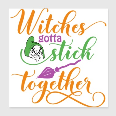 Witches gotta stick together - Poster 20x20 cm
