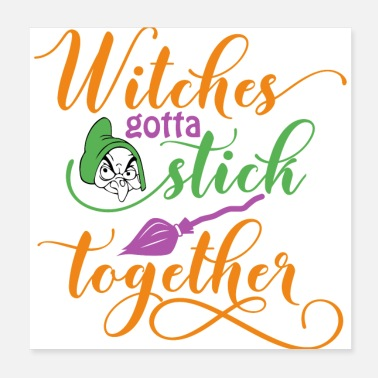 Stick Witches gotta stick together - Poster