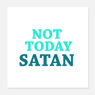 Prayer Not Satan today - Poster 20x20 cm