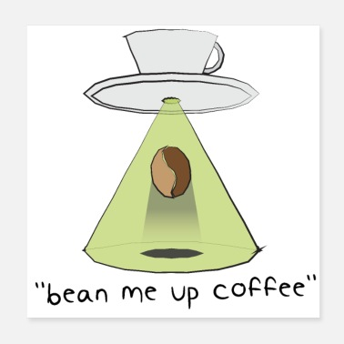 Feet bean me up coffee - Star Trek parody gift - Poster 20x20 cm