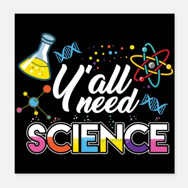 Biologie Y'all Need Science - Wissenschaft Physik Chemie - Poster 20x20 cm