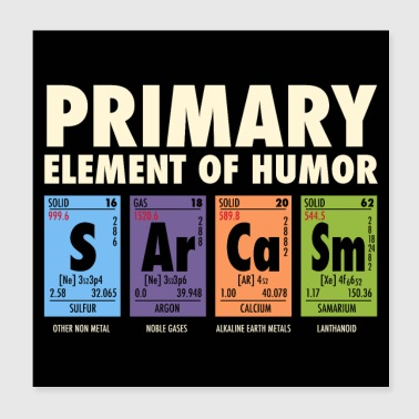 S Ar Ca Sm - Periodic Table of Humor - Poster 20x20 cm