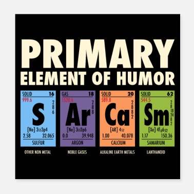Sarcasm S Ar Ca Sm - Periodic Table of Humor - Poster 20x20 cm