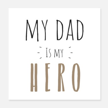 Daddy My dad is my Hero - Poster