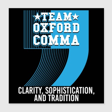Team Oxford Comma - Poster 20x20 cm