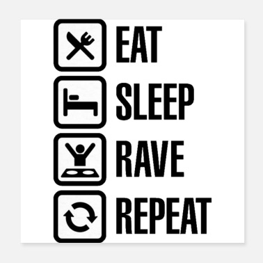Rave Eat , Sleep , Rave , Repeat - Poster 20 x 20 cm