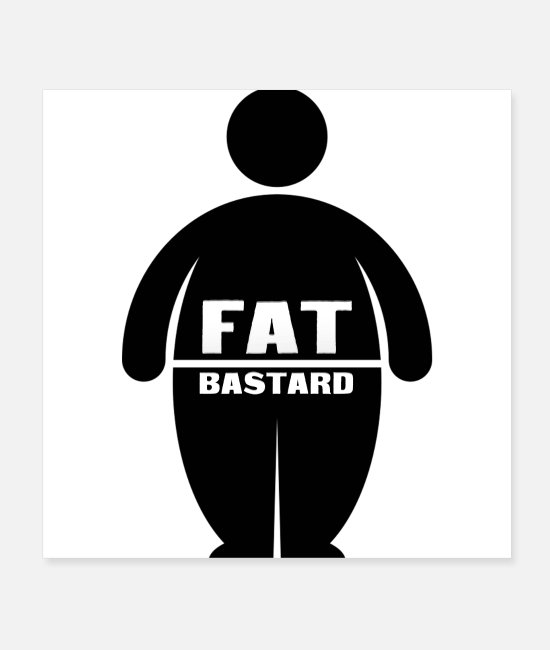 Haha Posters - Fat Bastards: Version 1 - Posters blanc