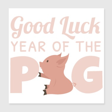 Year Of Birth Good luck in the year of the pig - gift idea - Poster 20x20 cm