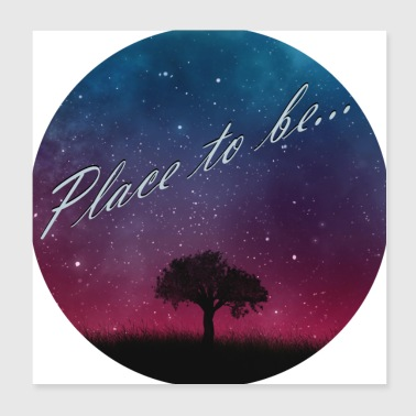 Starry Sky Place to be ... - Poster 20x20 cm
