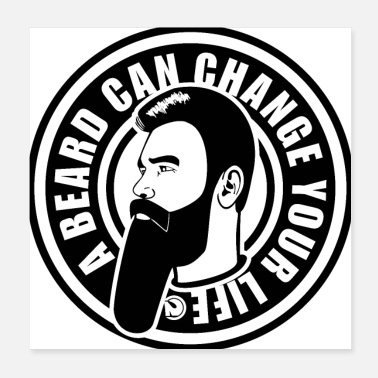 Change A BEARD CAN CHANGE YOUR LIFE - Poster 20x20 cm