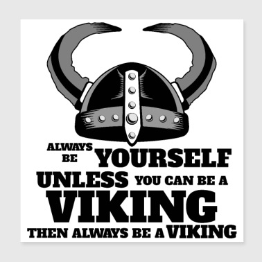 Helmet Be yourself Viking 3 - gift idea - Poster 20x20 cm