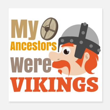 Shield My ancestors were Vikings 2 - gift idea - Poster 20x20 cm