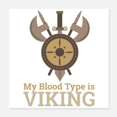 Sword My blood type is Viking with shield axes sword - Poster 20x20 cm
