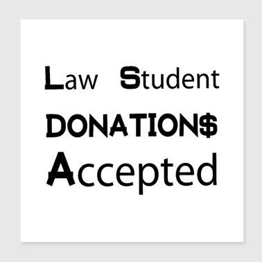 Dollar Law Student Advokat Gave Idee T Shirt - Advokat Donationer - Poster 20x20 cm