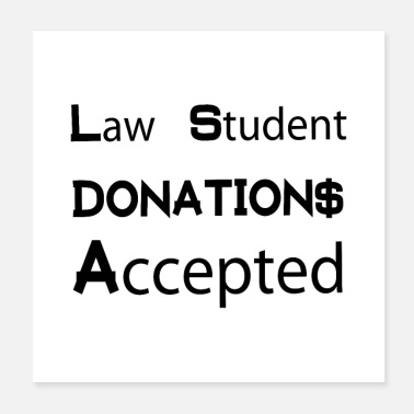 Dollar Law Student Attorney Gift Idea T Shirt - Lawyer Donations - Poster 20x20 cm