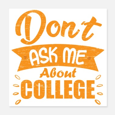 College Student - Do not ask me about studying - Poster