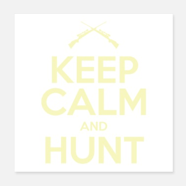 Bday Keep Calm And Hunt Gift - Poster