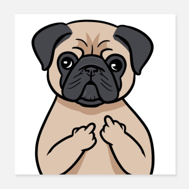 Naughty Funny naughty pug dog animal love gift - Poster 20x20 cm