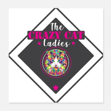 Cat Lady Crazy Cat Ladies Gift Crazy Cat Ladies - Poster