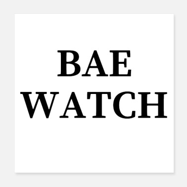 Drague Bae Watch - Poster 20 x 20 cm