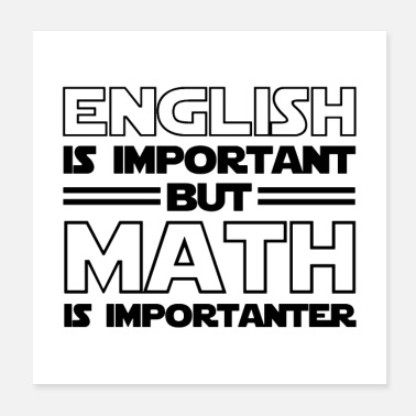 Maths L'anglais est important mais les maths sont plus importants - Poster 20 x 20 cm