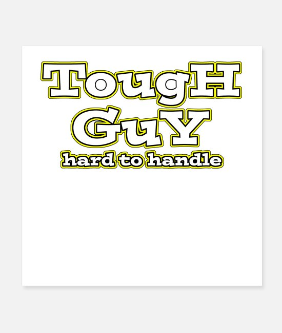 Training Posters - Tough GuY hard to handle - Posters white