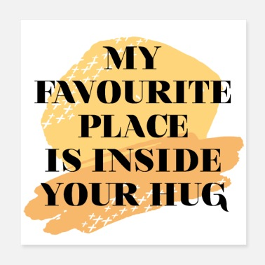 My My favourite Place is inside your hug - Poster