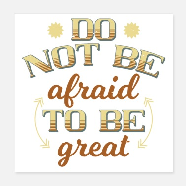 Schrift Do not be afraid to be great Spruch Motivation - Poster