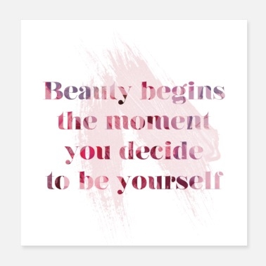 Beauty begins the moment you decide to be yourself - Poster