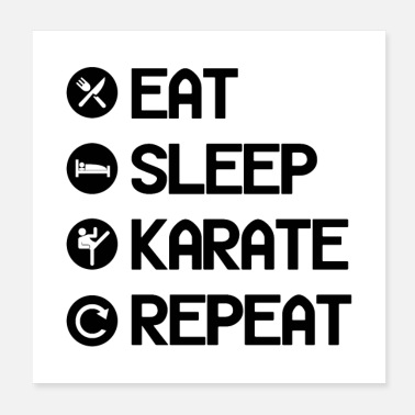 Karate ÄT SLEEP KARATE REPEAT Gift - Poster