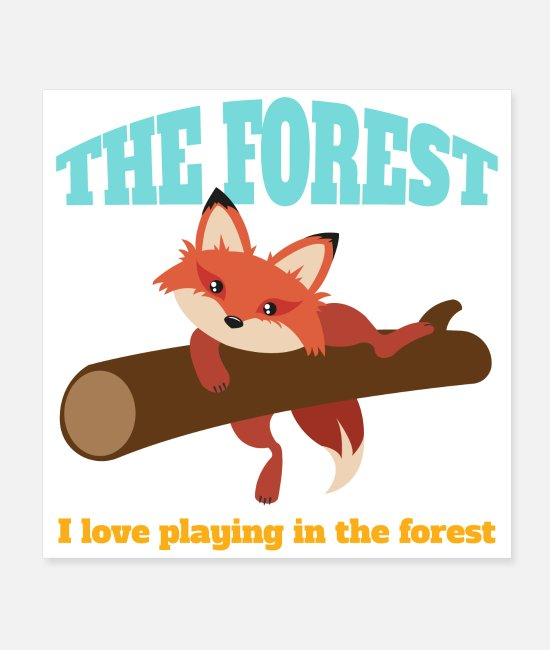 Game Posters - The forest I love to play in the forest Fox - Posters white