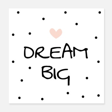 Popular Posters - Wall Art> DreamBig < - Poster 20x20 cm