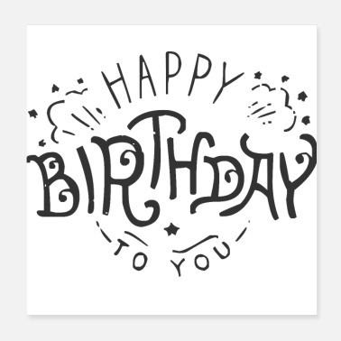 Birthday happy Birthday to you - Poster 20x20 cm