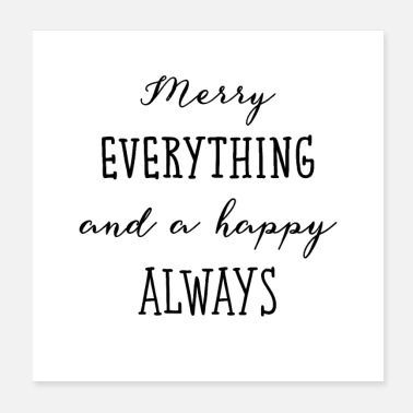 Merry Merry Everything And A Happy Always - Poster