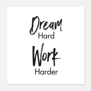 Worker Dream Hard - Work Harder - Motiverande citat - Poster